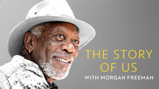 Is The Story of Us with Morgan Freeman on Netflix South Africa?